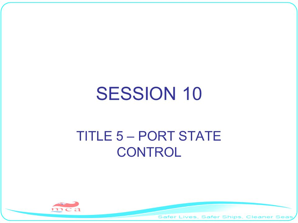 SESSION 10 TITLE 5 – PORT STATE CONTROL