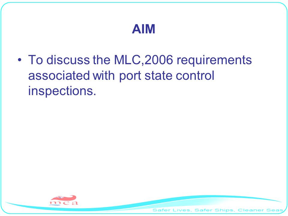 AIM To discuss the MLC,2006 requirements associated with port state control inspections.