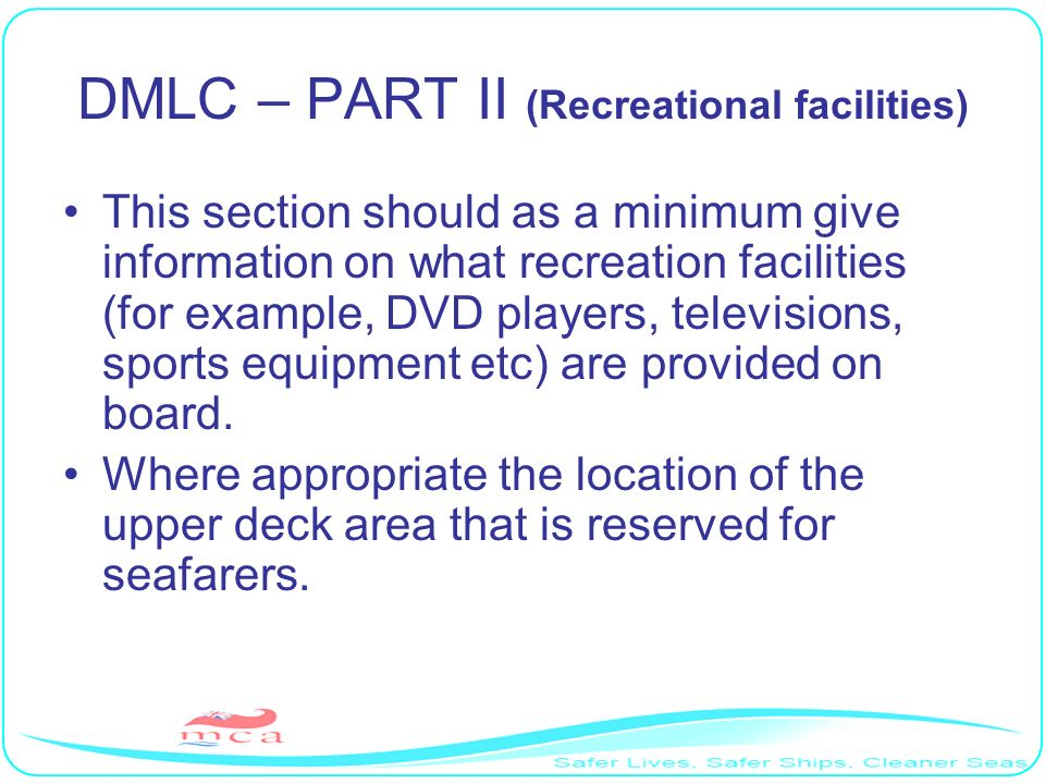 DMLC – PART II (Recreational facilities) This section should as a minimum give information on what recreation facilities (for example, DVD players, te