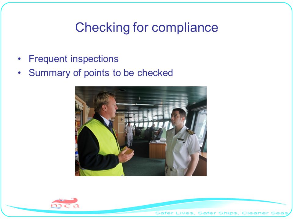 Checking for compliance Frequent inspections Summary of points to be checked