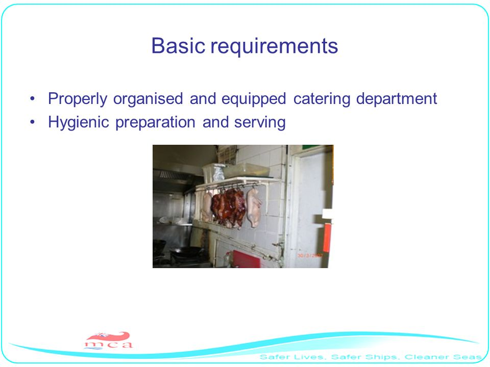 Basic requirements Properly organised and equipped catering department Hygienic preparation and serving