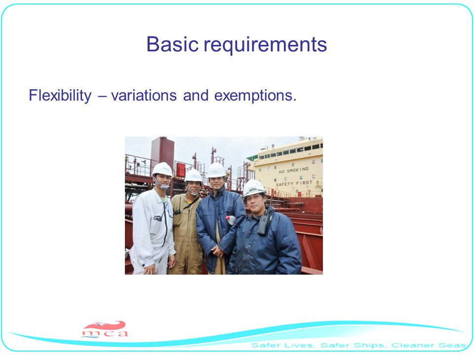 Basic requirements Flexibility – variations and exemptions.