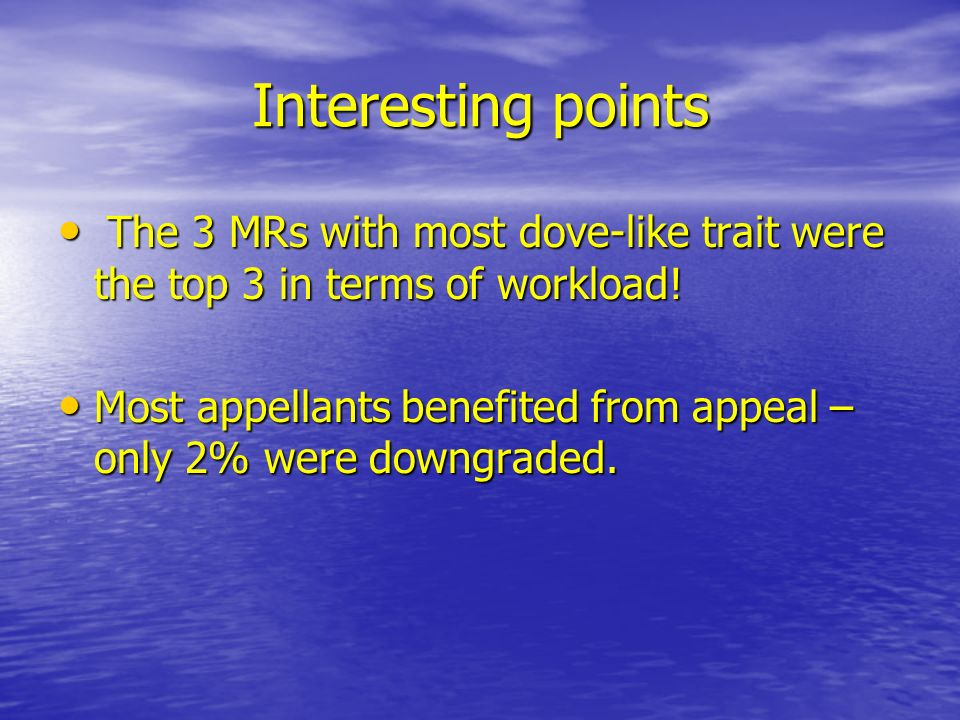 Interesting points The 3 MRs with most dove-like trait were the top 3 in terms of workload.