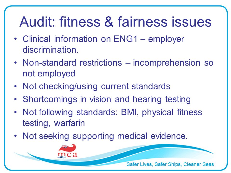 Audit: fitness & fairness issues Clinical information on ENG1 – employer discrimination.