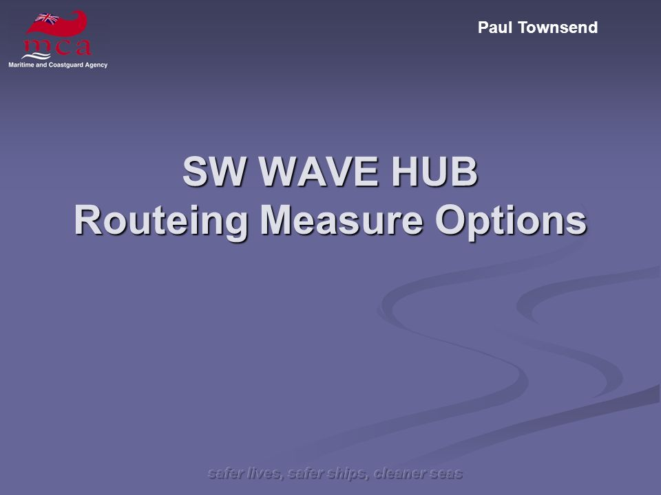 Paul Townsend SW WAVE HUB Routeing Measure Options