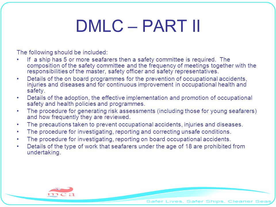 DMLC – PART II The following should be included: If a ship has 5 or more seafarers then a safety committee is required. The composition of the safety