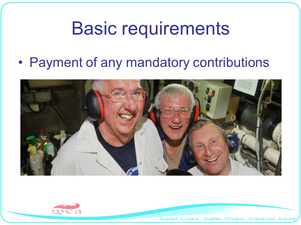 Basic requirements Payment of any mandatory contributions