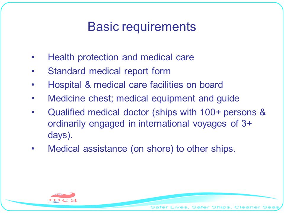 Basic requirements Health protection and medical care Standard medical report form Hospital & medical care facilities on board Medicine chest; medical
