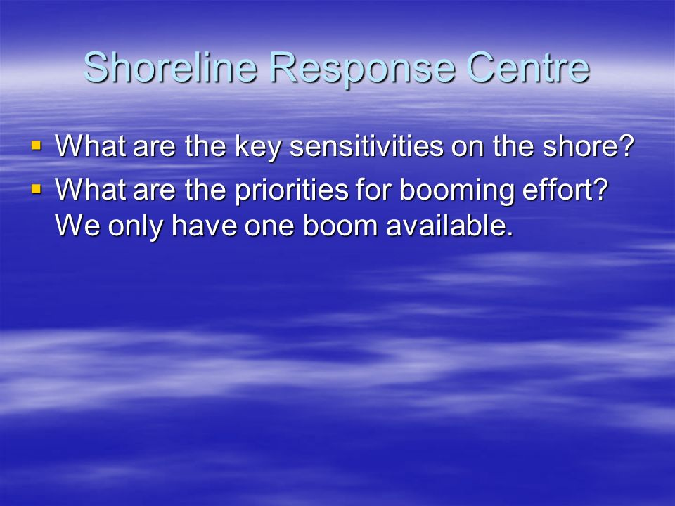 Shoreline Response Centre What are the key sensitivities on the shore.