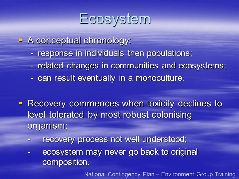 Ecosystem A conceptual chronology: A conceptual chronology: -response in individuals then populations; -related changes in communities and ecosystems;