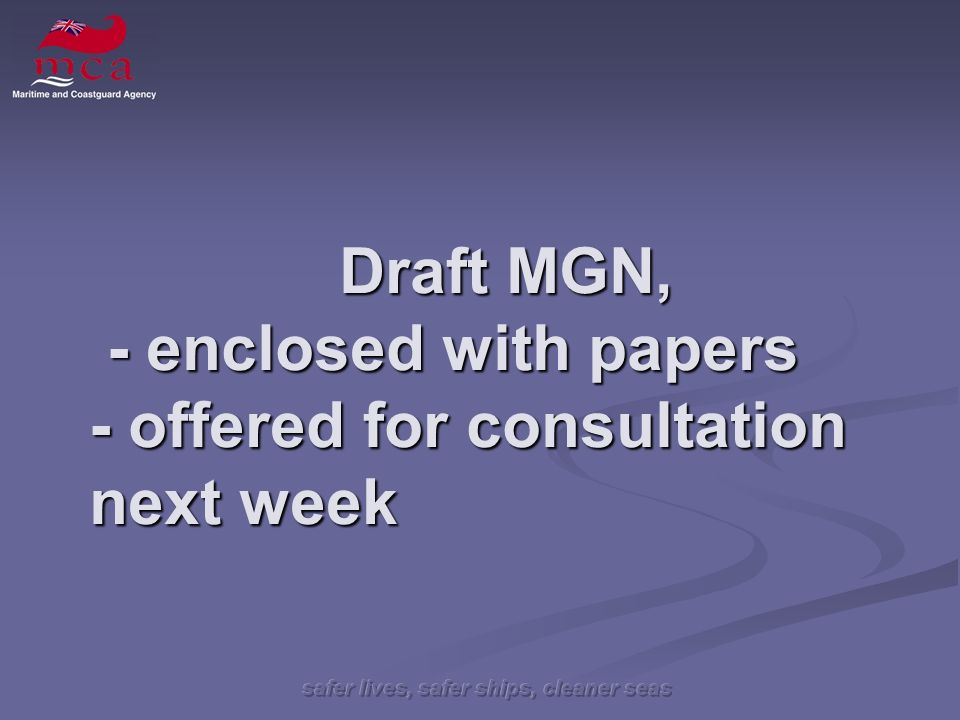 Draft MGN, - enclosed with papers - offered for consultation next week Draft MGN, - enclosed with papers - offered for consultation next week