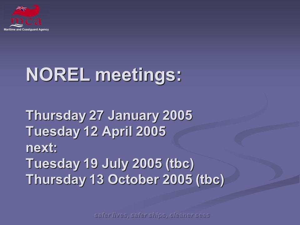 NOREL meetings: Thursday 27 January 2005 Tuesday 12 April 2005 next: Tuesday 19 July 2005 (tbc) Thursday 13 October 2005 (tbc)
