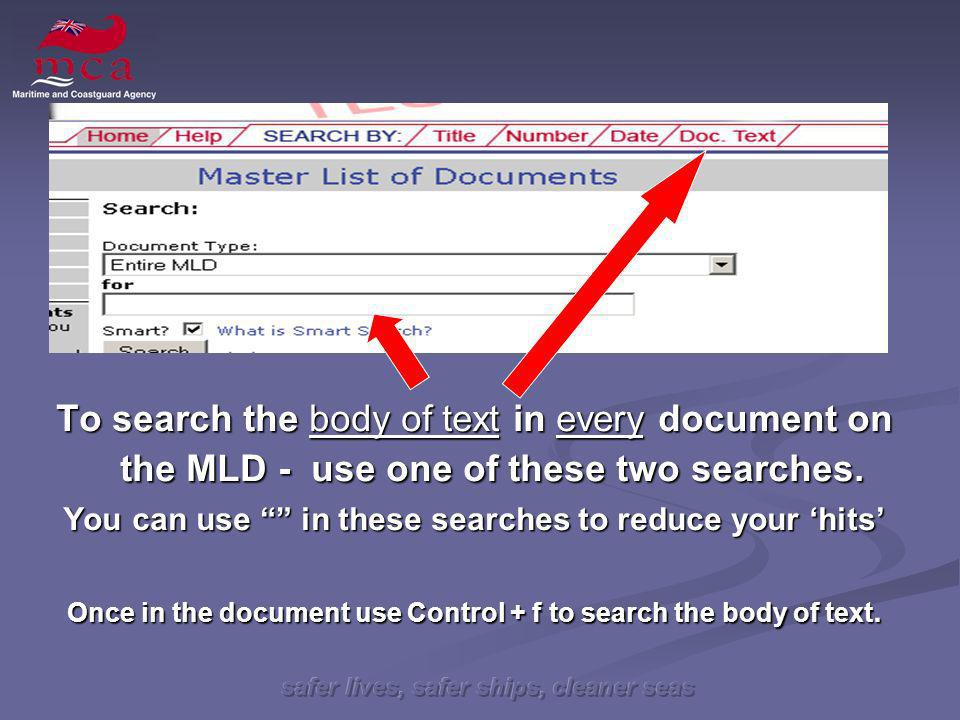 safer lives, safer ships, cleaner seas To search the body of text in every document on the MLD - use one of these two searches.