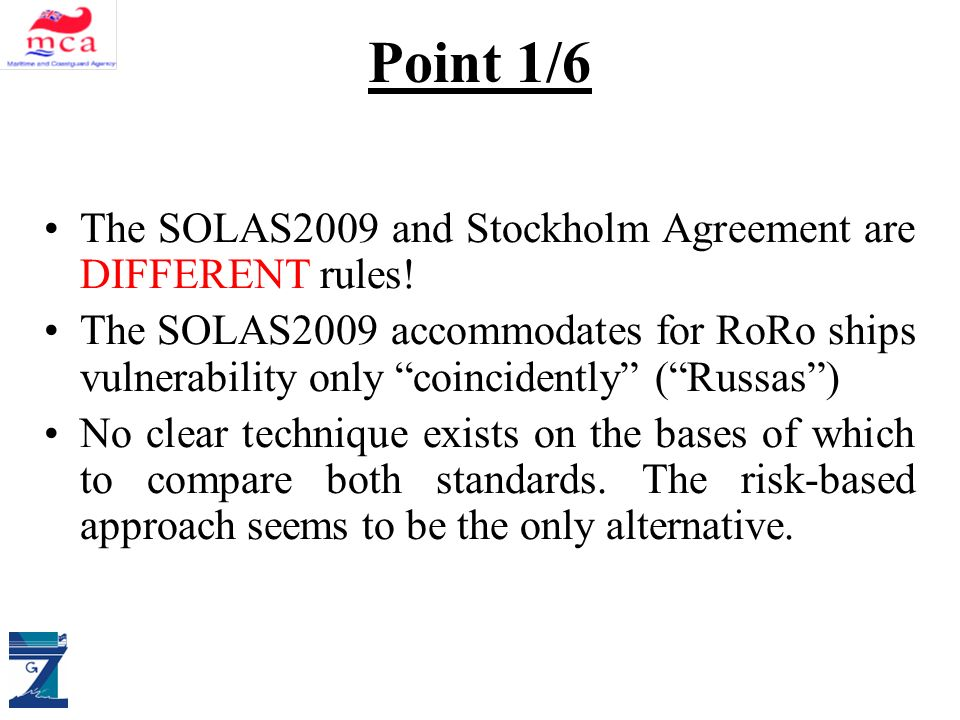 ALLIANCE DM & SAS Point 1/6 The SOLAS2009 and Stockholm Agreement are DIFFERENT rules.
