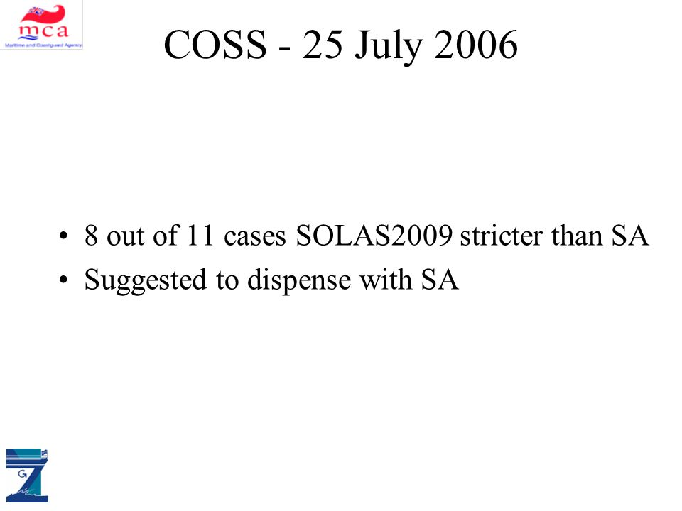 ALLIANCE DM & SAS COSS - 25 July out of 11 cases SOLAS2009 stricter than SA Suggested to dispense with SA