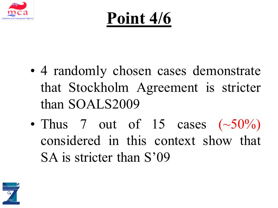 Point 4/6 4 randomly chosen cases demonstrate that Stockholm Agreement is stricter than SOALS2009 Thus 7 out of 15 cases (~50%) considered in this context show that SA is stricter than S09