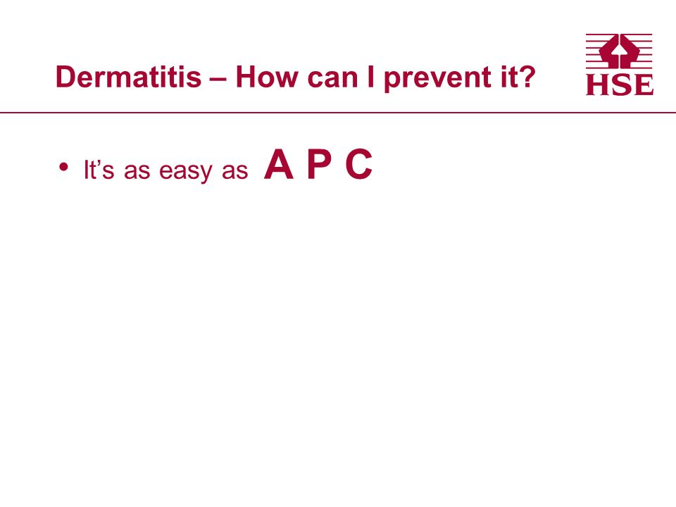Dermatitis – How can I prevent it Its as easy as A P C