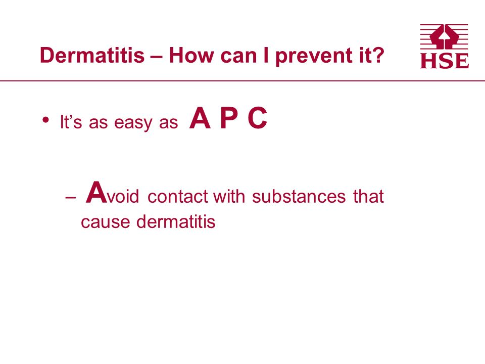 Dermatitis – How can I prevent it.