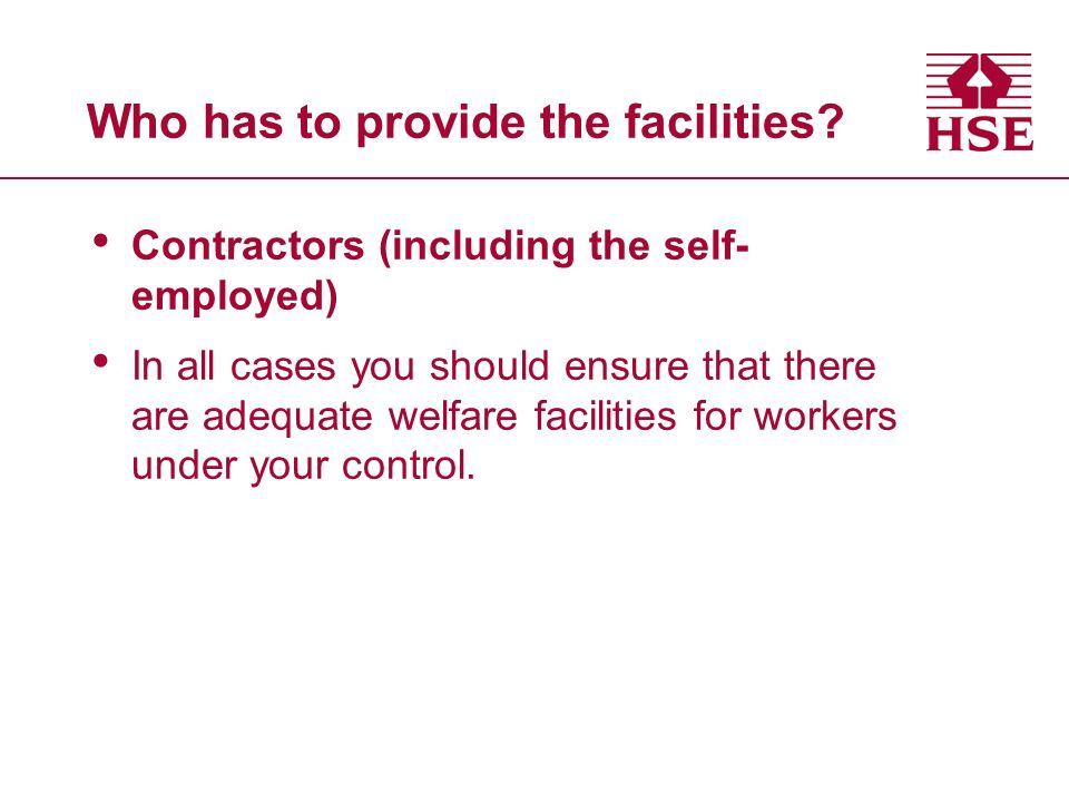 Who has to provide the facilities.