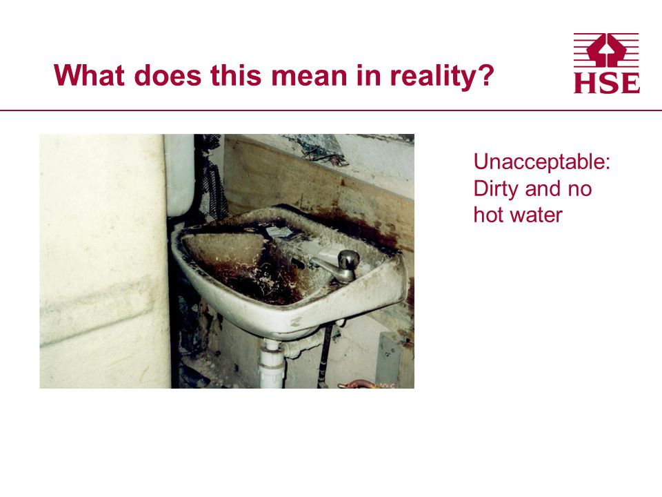 What does this mean in reality Unacceptable: Dirty and no hot water