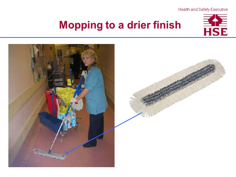 Health and Safety Executive Mopping to a drier finish