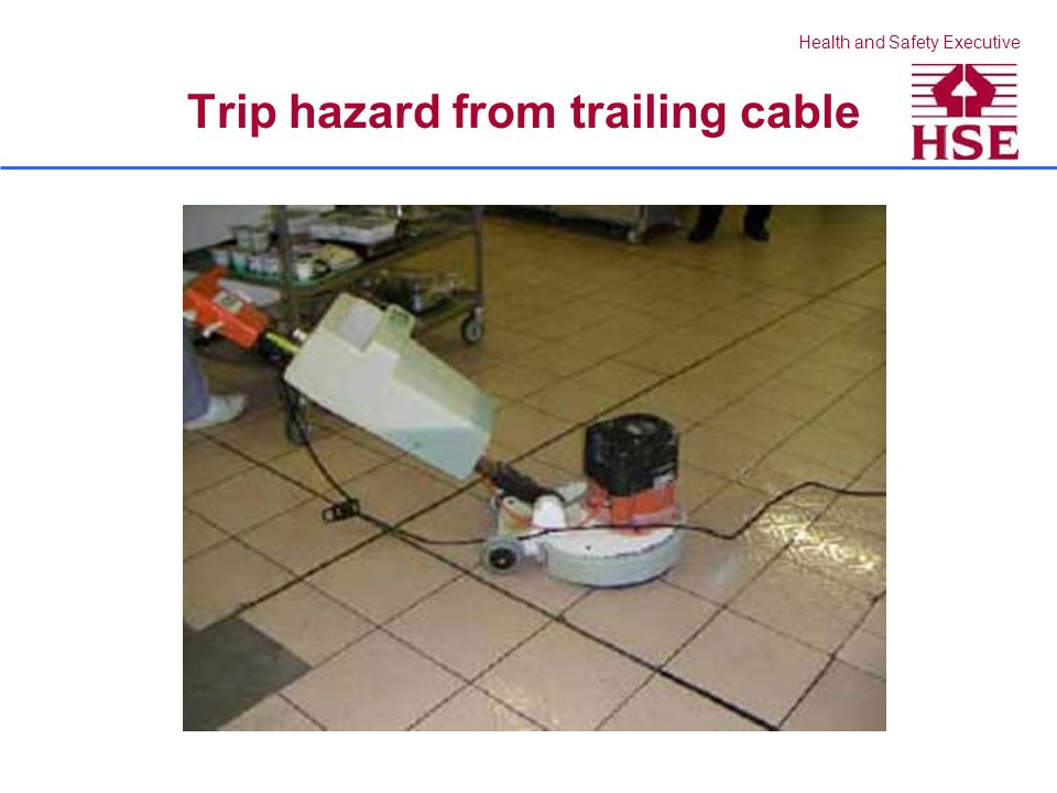 Health and Safety Executive Trip hazard from trailing cable