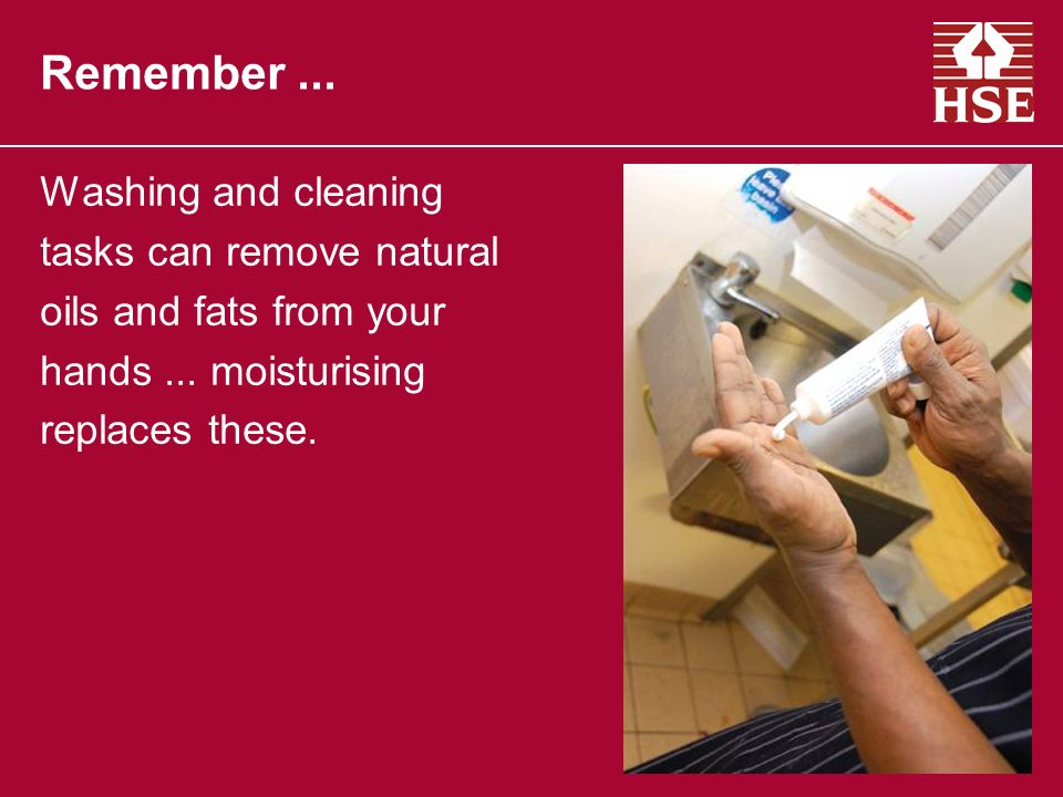 Washing and cleaning tasks can remove natural oils and fats from your hands...