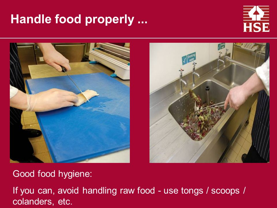 Handle food properly...