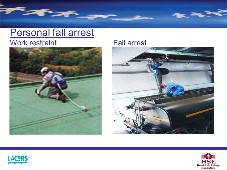 Personal fall arrest Work restraint Fall arrest
