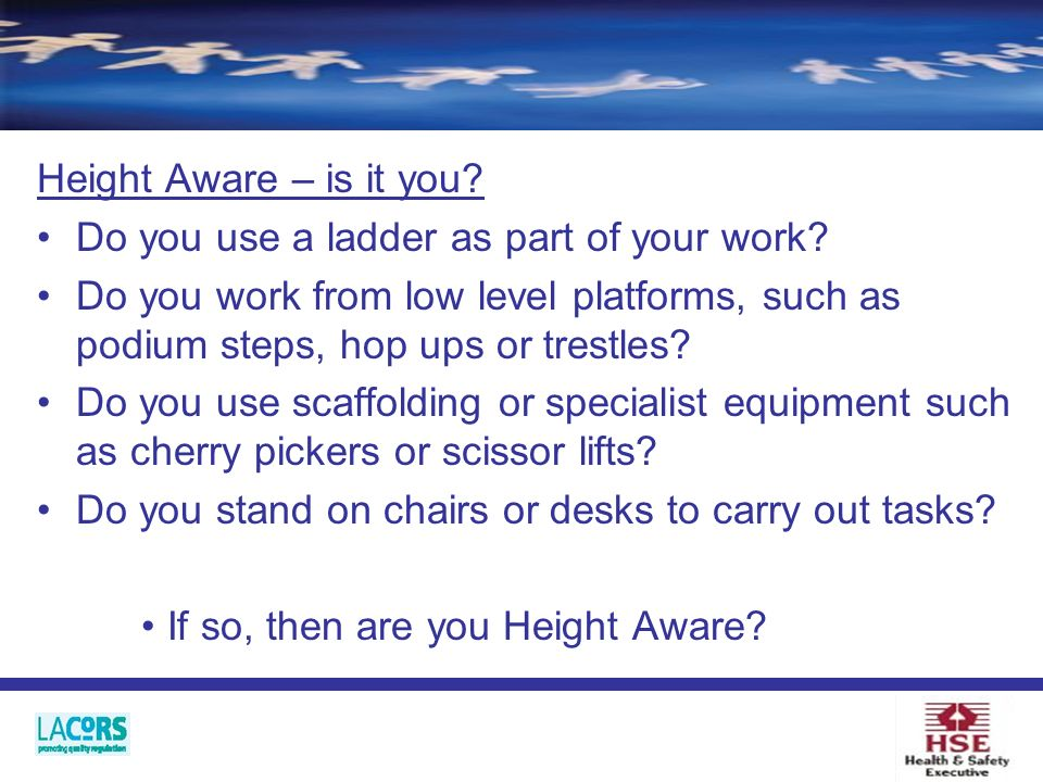 Height Aware – is it you. Do you use a ladder as part of your work.