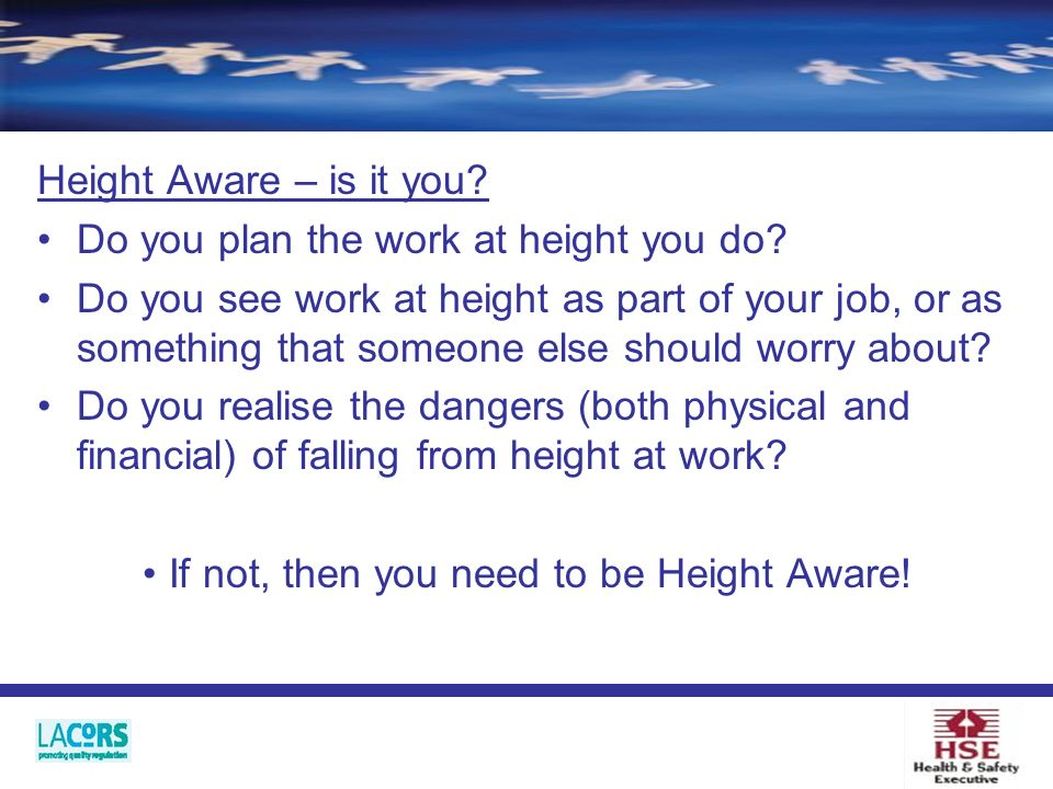Height Aware – is it you. Do you plan the work at height you do.