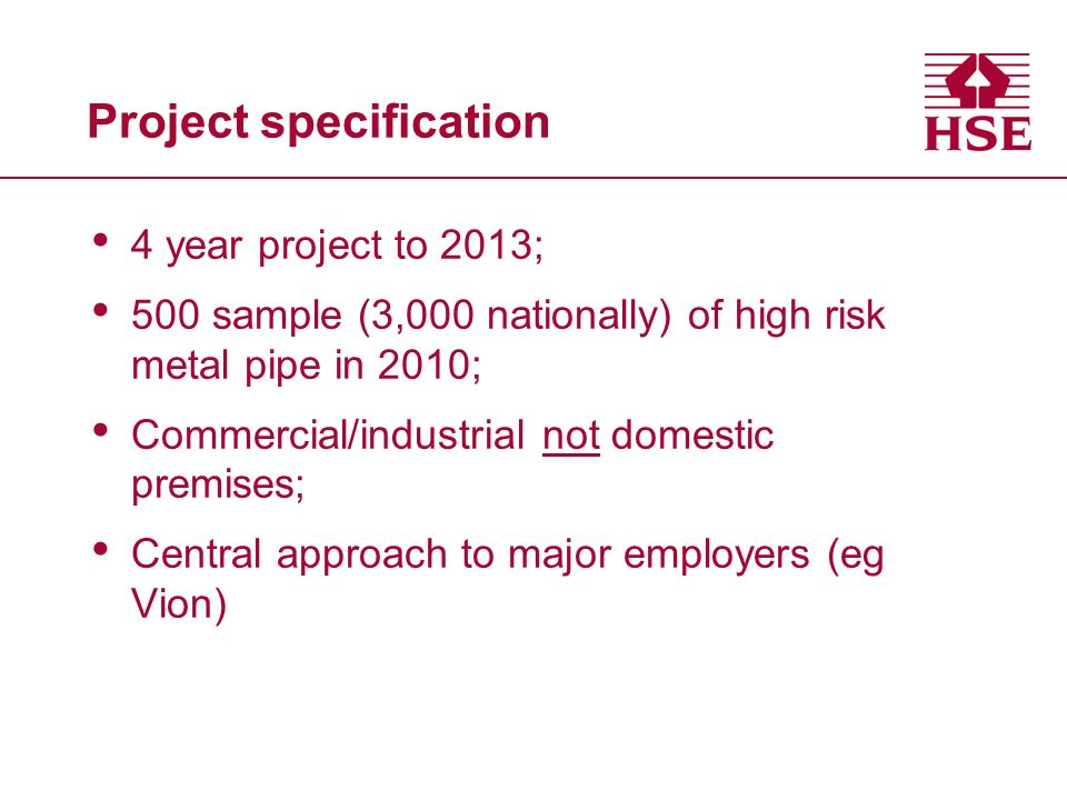 Enforcement strategy Pipework –if user proves replacement scheduled – OK and CV; –if clearly badly corroded or damaged – PN; –if no replacement strategy/inspection/examination/maintenance – IN Bulk tanks –separation distances; –ventilation around tanks; –open drains; –vegetation; –security and impact protection.