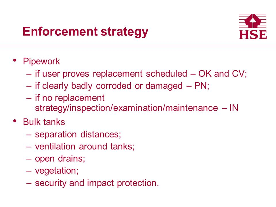 Supplier strategy Capacity of suppliers for pipe replacement LPGA CoP compliance evidence collected nationally including –risk assessment of siting; –initial integrity of pressure vessel; –separation distance; –information to user; –safe delivery; –driver checks prior to filling tank Meeting BP 30 July; Calor 1 September