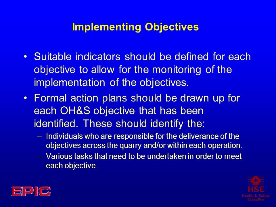 Suitable indicators should be defined for each objective to allow for the monitoring of the implementation of the objectives.