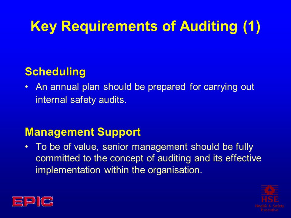 Key Requirements of Auditing (1) Scheduling An annual plan should be prepared for carrying out internal safety audits.