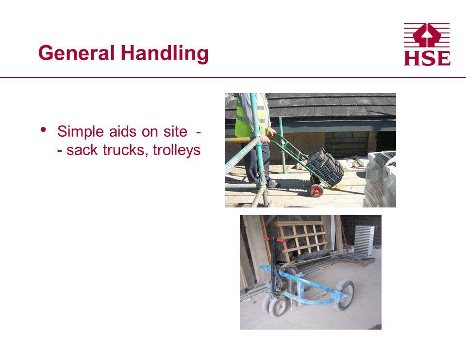 General Handling Simple aids on site - - sack trucks, trolleys