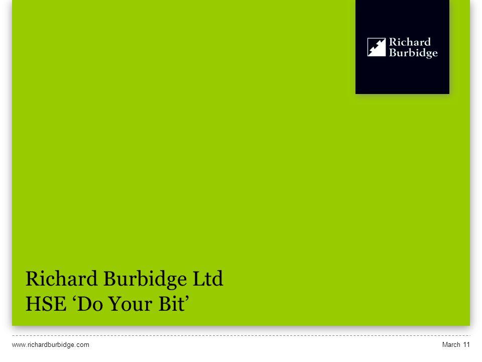 www.richardburbidge.comMarch 11 Richard Burbidge Ltd HSE Do Your Bit