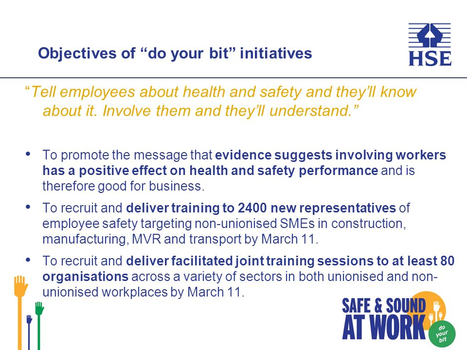 Objectives of do your bit initiatives Tell employees about health and safety and theyll know about it.