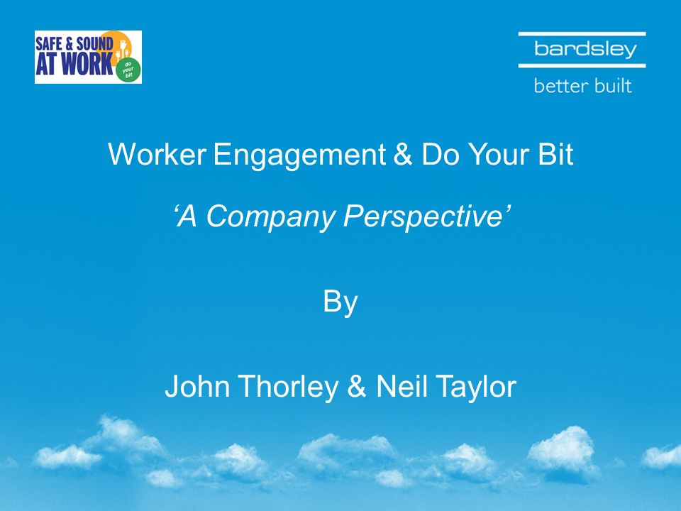 Worker Engagement & Do Your Bit A Company Perspective By John Thorley & Neil Taylor