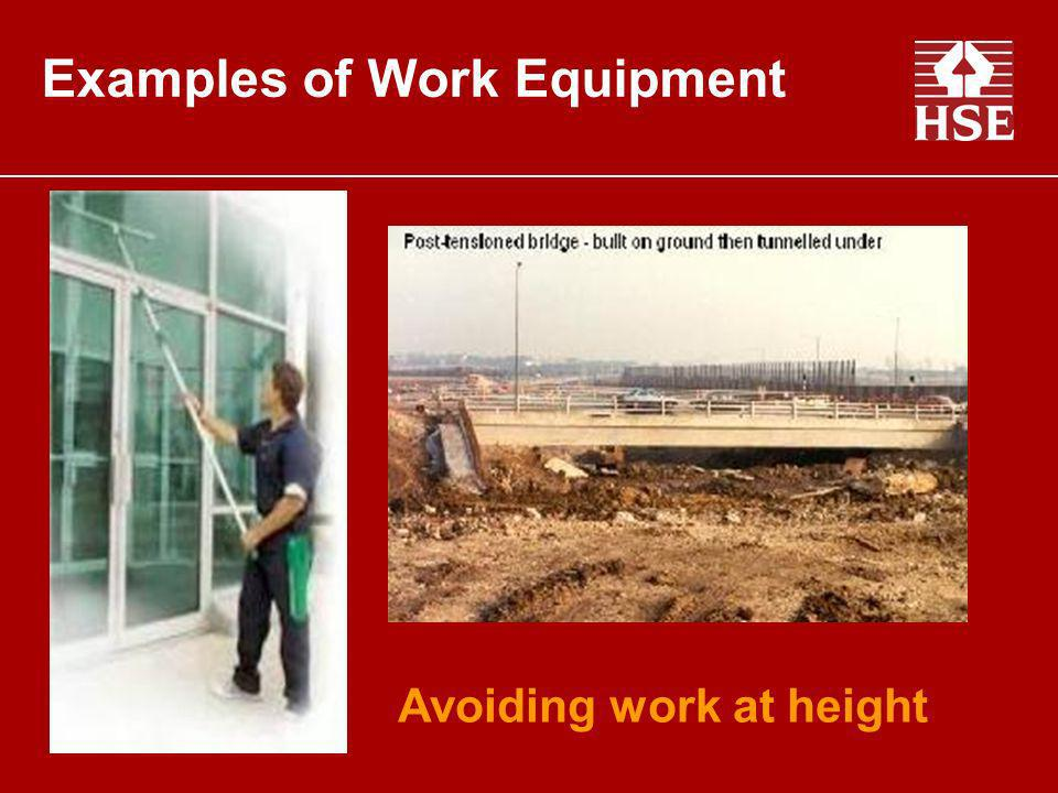 Examples of Work Equipment. Avoiding work at height