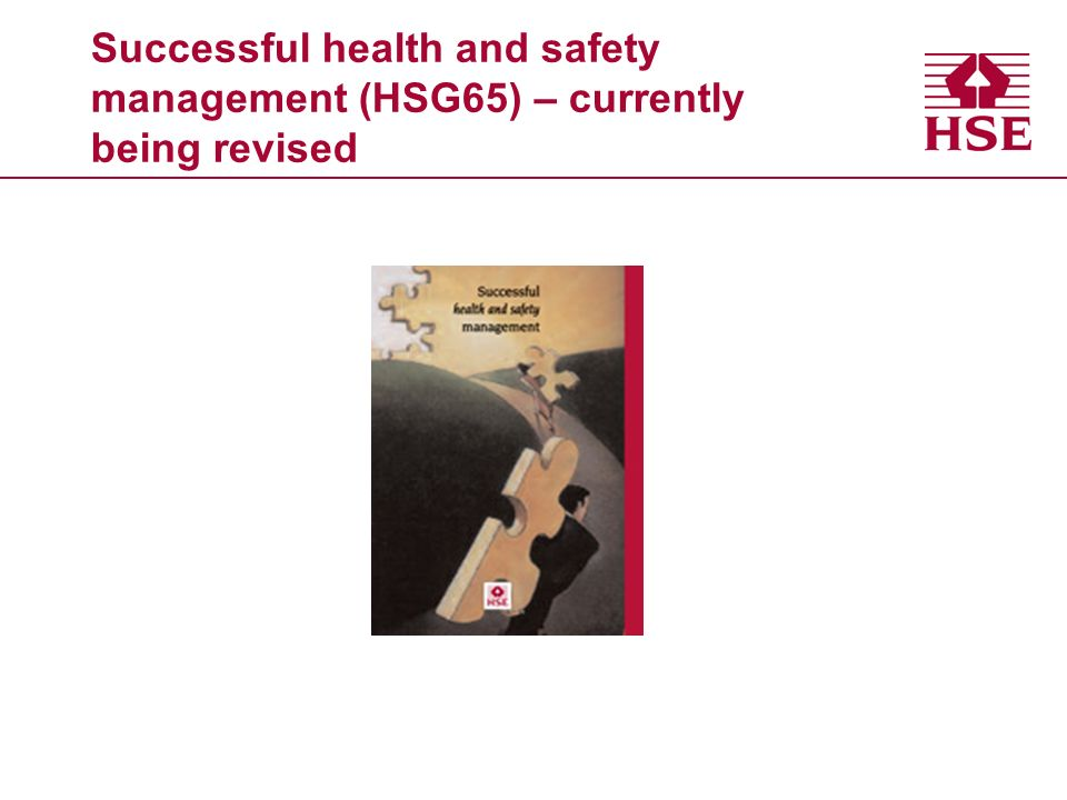 Successful health and safety management (HSG65) – currently being revised