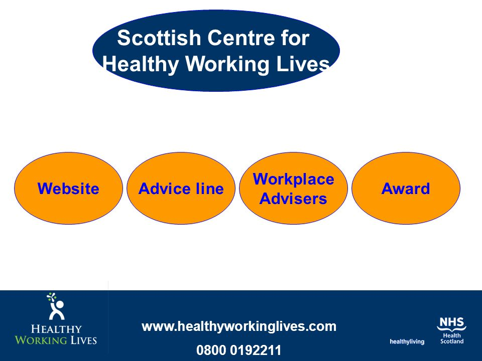 Scottish Centre for Healthy Working Lives AwardWebsiteAdvice line Workplace Advisers