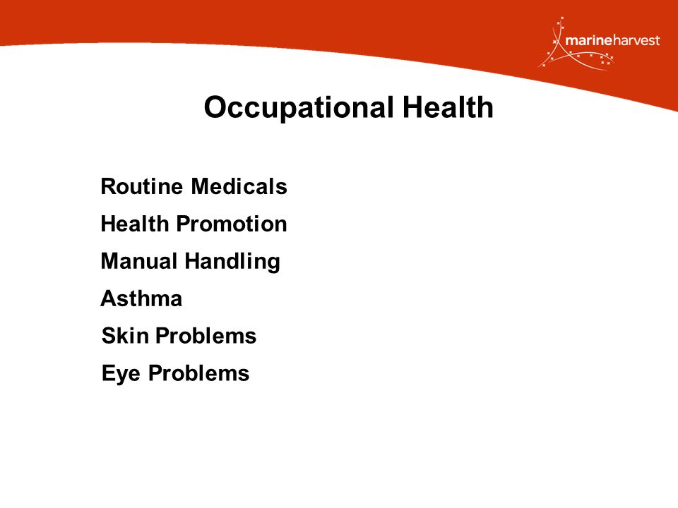 Occupational Health Routine Medicals Health Promotion Manual Handling Asthma Skin Problems Eye Problems