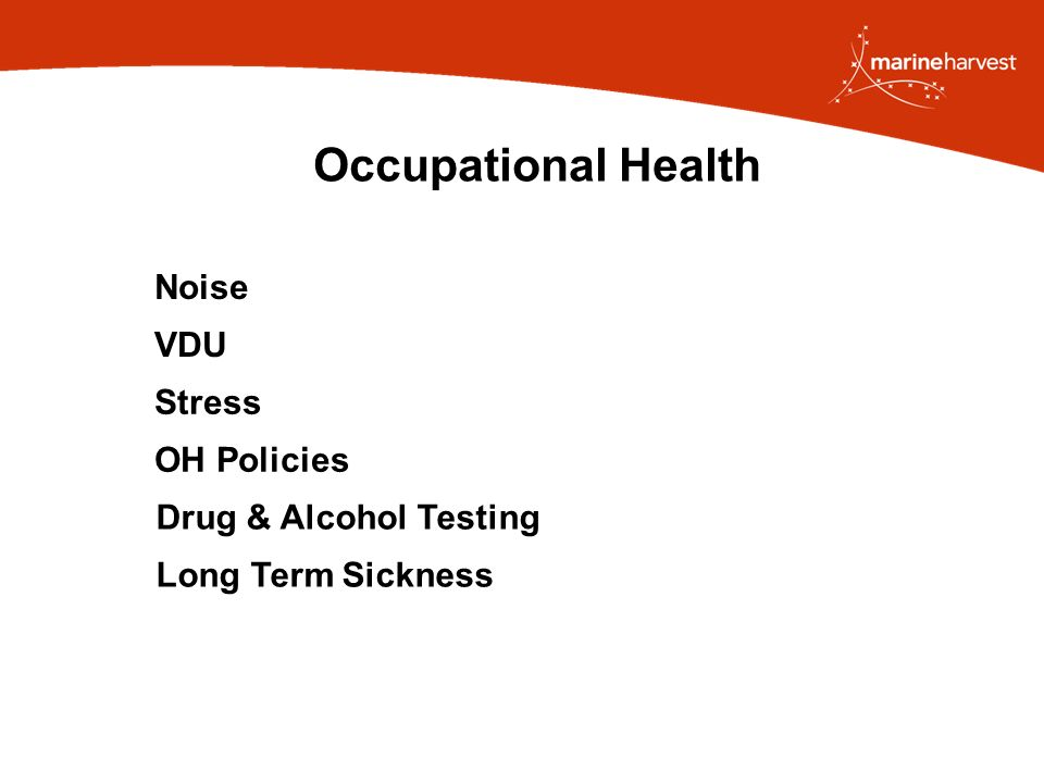 Occupational Health Noise VDU Stress OH Policies Drug & Alcohol Testing Long Term Sickness