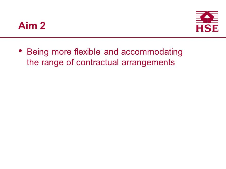 Aim 2 Being more flexible and accommodating the range of contractual arrangements