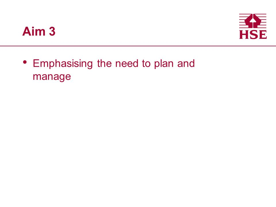 Aim 3 Emphasising the need to plan and manage