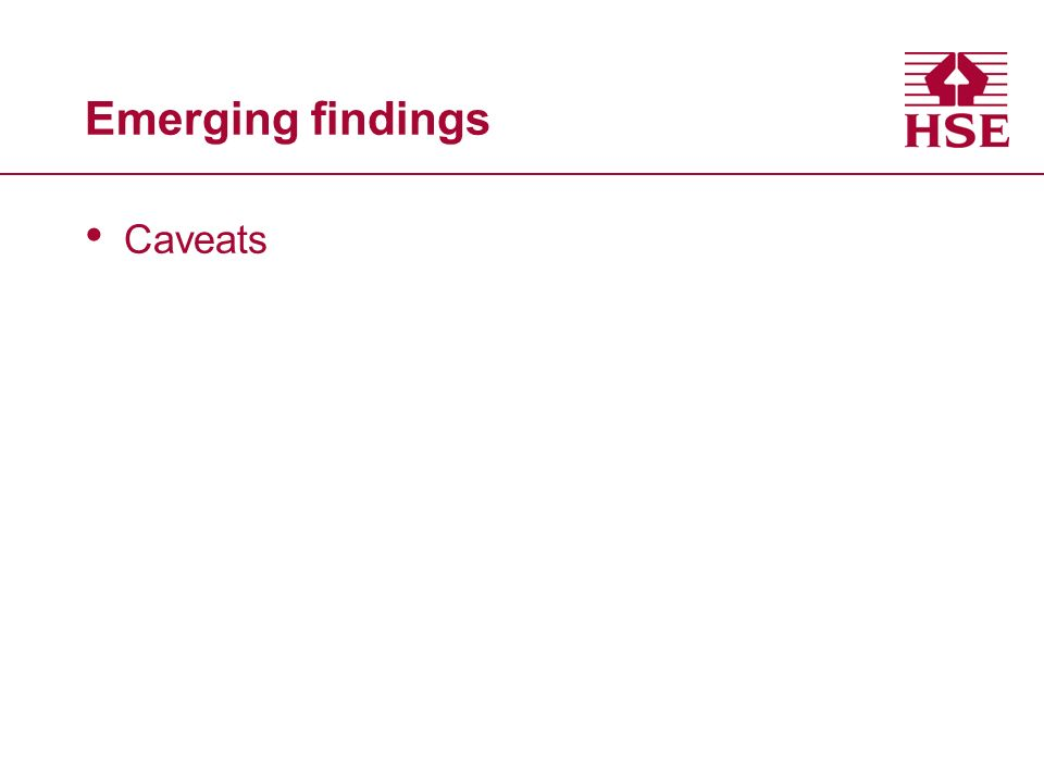 Emerging findings Caveats