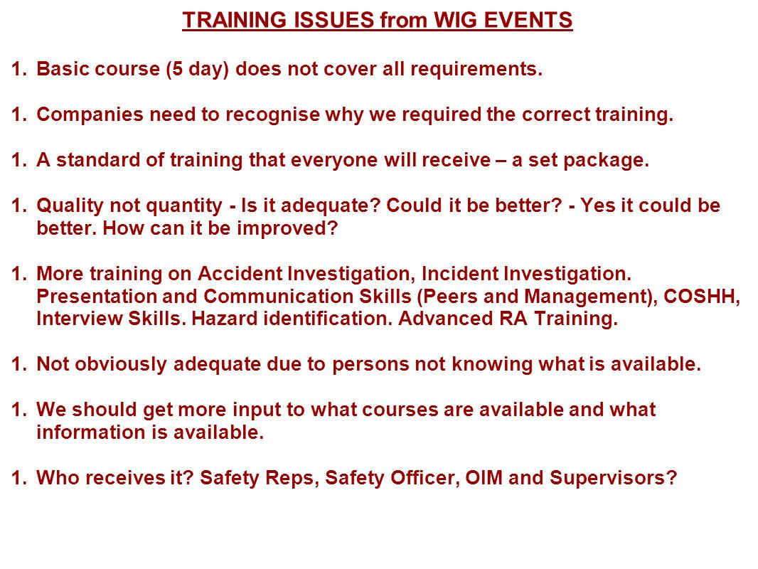 TRAINING ISSUES from WIG EVENTS 1.Basic course (5 day) does not cover all requirements.