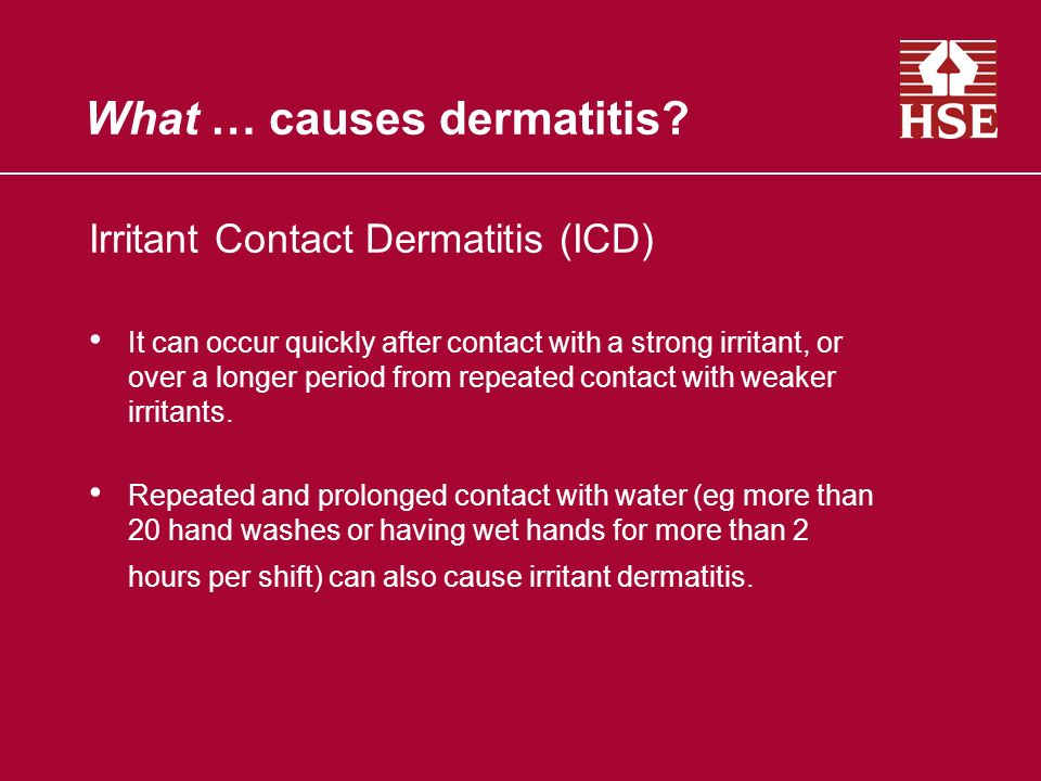 What … causes dermatitis.