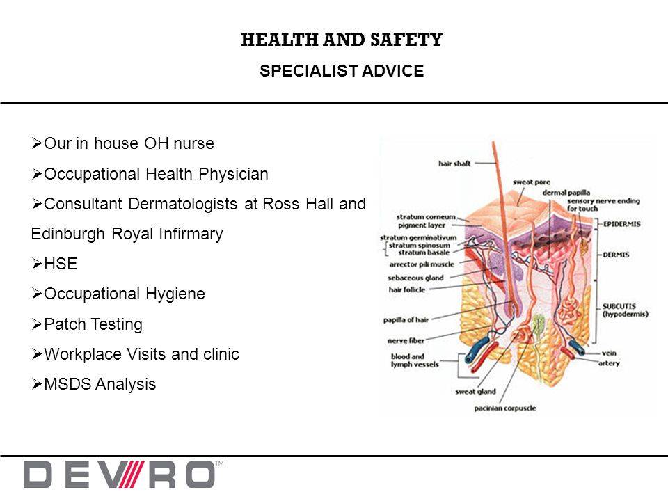 HEALTH AND SAFETY SPECIALIST ADVICE Our in house OH nurse Occupational Health Physician Consultant Dermatologists at Ross Hall and Edinburgh Royal Inf